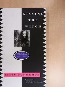 Emma Donoghue - Kissing the Witch [antikvár]