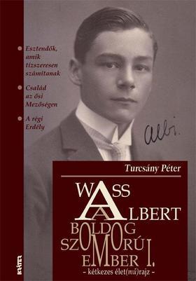 TURCSÁNY PÉTER - Wass Albert, a boldog szomorúember