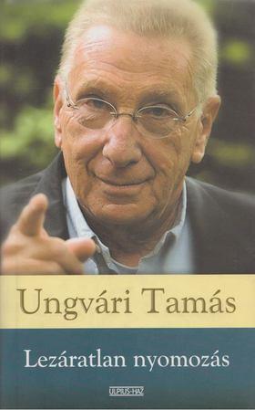 Ungvári Tamás - Lezáratlan nyomozás [antikvár]