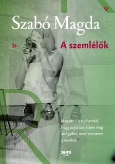 SZABÓ MAGDA - A szemlélők [eKönyv: epub, mobi]
