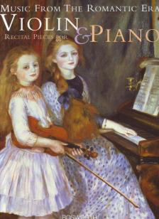 MUSIC FROM THE ROMANTIC ERA, RECITAL PIECES FOR VIOLIN & PIANO