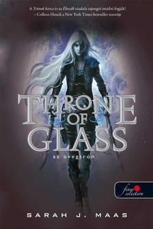 Sarah J. Maas - THRONE OF GLASS - ÜVEGTRÓN - PUHA BORÍTÓS