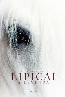 Frank Westerman - Lipicai - A legenda [eKönyv: pdf, epub, mobi]