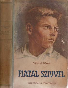 Asztalos István - Fiatal szívvel [antikvár]