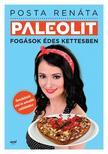 Posta Renáta - Paleolit fogások édes kettesben