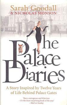 GOODALL, SARAH - MONSON, NICHOLAS - The Palace Diaries [antikvár]