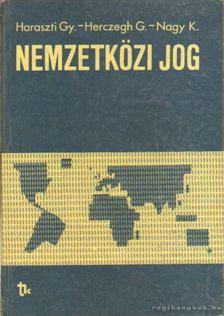 Nagy Károly, Haraszti György, Herczeg Géza - Nemzetközi jog [antikvár]