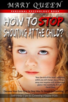 Queen Mary - How to Stop Shouting at the Child? [eKönyv: epub, mobi]