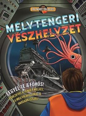 Kalandos küldetés - Mélytengeri vészhelyzet