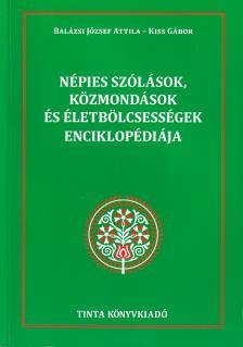 Balázsi József Attila, Kiss Gábor - Népies szólások, közmondások és életbölcsességek enciklopédiája