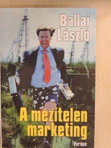 Ballai László - A mezítelen marketing [antikvár]
