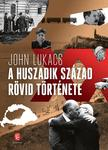 John Lukacs - A huszadik század rövid története