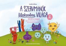 Szabó Edina - A Szervmanók titokzatos világa 2.kötet - Bővül a csapat - Mesés történetek a testünkről kicsiknek és nagyoknak