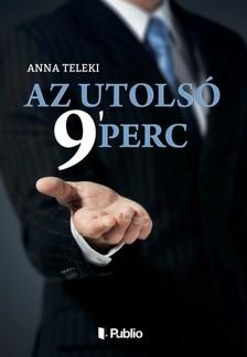 Teleki Anna - Az utolsó 9` perc [eKönyv: epub, mobi]