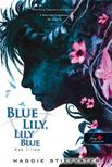 Maggie Stiefvater - Blue Lily, Lily Blue - Kék liliom - Kemény borítós