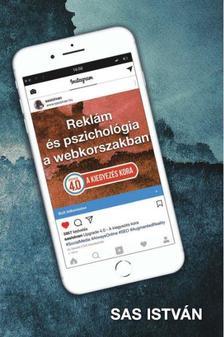 Sas István - A kiegyezés kora   Reklám és pszichológia a webkorszakban 4.0