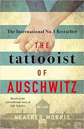MORRIS, HEATHER - The Tattooist of Auschwitz