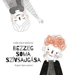 Csák-Nagy Kriszta - Bezzeg Soma szívsajgása