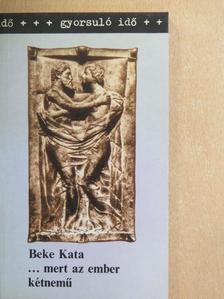 Beke Kata - ...mert az ember kétnemű [antikvár]