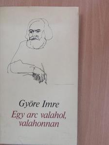 Györe Imre - Egy arc valahol, valahonnan [antikvár]