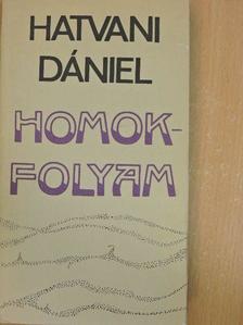 Hatvani Dániel - Homokfolyam [antikvár]