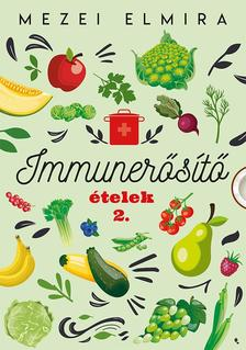 Mezei Elmira - Immunerősítő ételek 2.
