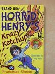 Francesca Simon - Horrid Henry's Krazy Ketchup [antikvár]