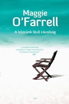 Maggie O'Farrell - A köztünk lévő távolság