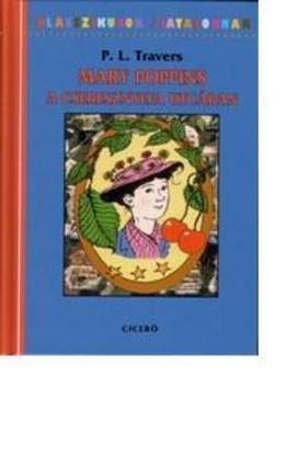 Pamela Lyndon Travers - Mary Poppins a Cseresznyefa utcában