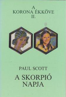 PAUL SCOTT - A skorpió napja [antikvár]