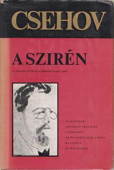 Anton Pavlovics Csehov - A szirén [antikvár]