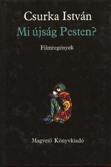 Csurka István - Mi újság Pesten? [antikvár]