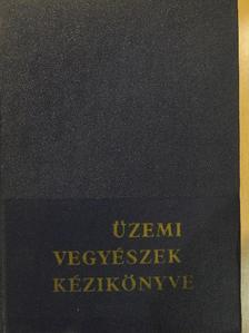 Bácskai Gyula - Üzemi vegyészek kézikönyve [antikvár]