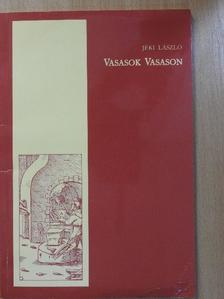 Jéki László - Vasasok Vasason [antikvár]