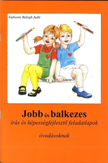 Gabosné Balogh Judit - Jobb és balkezes írás és képességfejlesztő feladatlapok óvodásoknak