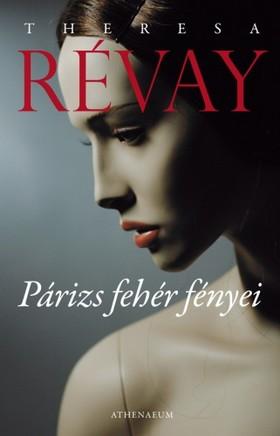 Theresa Revay - Párizs fehér fényei [eKönyv: pdf, epub, mobi]