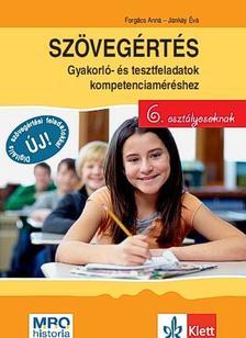 Forgács Anna - Jankay Éva - Szövegértés - gyakorló- és tesztfeladatok kompetenciaméréshez 6. osztályosoknak [Nyári akció]