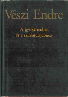 Vészi Endre - A gyökérember és a sziréntulajdonos [antikvár]