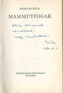 Horgas Béla - Mammutfogak (dedikált) [antikvár]