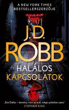 J. D. Robb - Halálos kapcsolatok