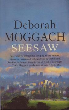 Deborah Moggach - Seesaw [antikvár]