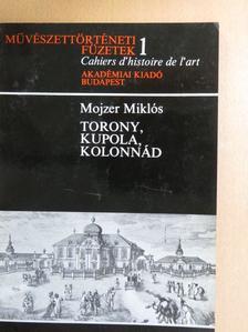 Mojzer Miklós - Torony, kupola, kolonnád [antikvár]