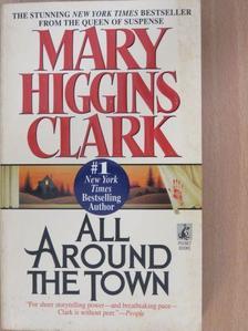 Mary Higgins Clark - All Around the Town [antikvár]