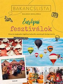 BALOGH BOGLÁRKA - Bakancslista: Európai fesztiválok - Híres és meglepően izgalmas kulturális fesztiválok Európa-szerte