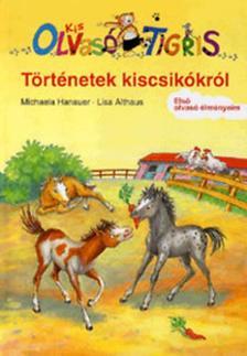HANAUER, MICHAELA-ALTHAUS, LISA - Történetek a kiscsikókról