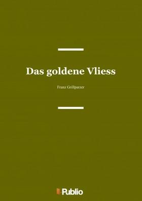 Grillparzer, Franz - Das goldene Vliess [eKönyv: pdf, epub, mobi]