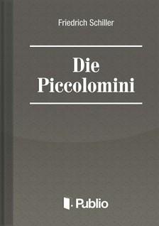 Friedrich Schiller - Die Piccolomini [eKönyv: pdf, epub, mobi]