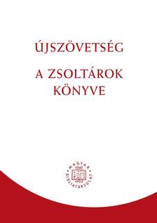 Revideált új fordítás - Újszövetség - A zsoltárok könyve (RÚF 2014)