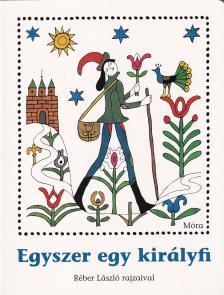 Móra Kiadó - Egyszer egy királyfi - Réber László rajzaival
