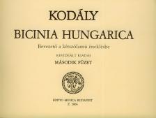 KOD - BICINIA HUNGARICA MÁSODIK FÜZET, BEVEZETŐ A KÉTSZÓLAMÚ ÉNEKLÉSBE, REVIDIÁLT KIADÁS